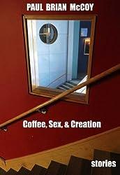 Coffee, Sex, & Creation