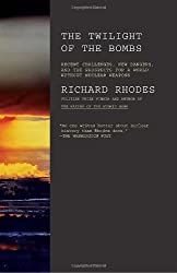 Twilight of the Bombs: Recent Challenges, New Dangers, and the Prospects for a World Without Nuclear Weapons