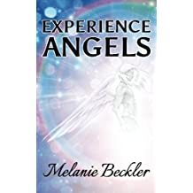 Experience Angels by Melanie Beckler (2013-12-12)