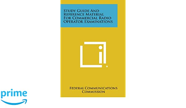 study guide and reference material for commercial radio operator rh amazon com ham radio operator study guide restricted radio operator's licence study guide