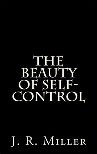The Beauty Of Self-Control: J  R  Miller: 9781982077433