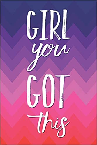 Girl You Got This: 3-in-1 Motivational Daily Agenda To-Do ...
