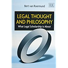 Legal Thought and Philosophy: What Legal Scholarship Is About