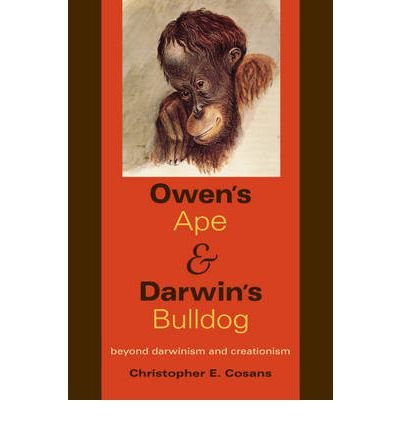 owens-ape-and-darwins-bulldog-beyond-darwinism-and-creationism-indiana-university-press-paperback-co