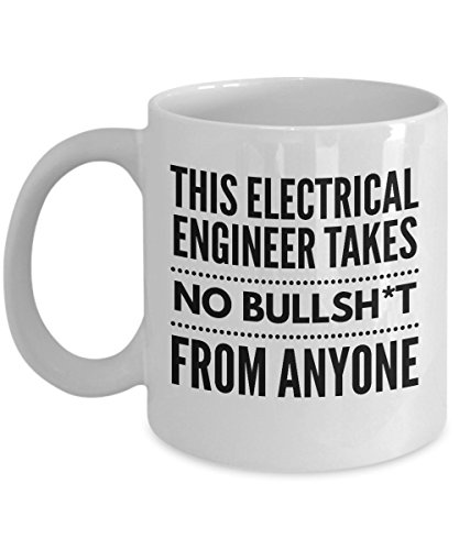 Takes no Bullsht from Anyone Electrical Engineer Mug - Cool Coffee Cup