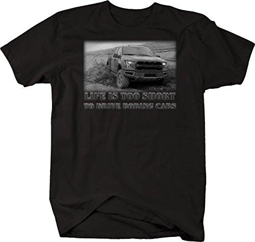 Svt Ford Truck - Bold Imprints Retro Life Is Too Short Truck Ford F150 Raptor SVT Mud Offroad Tshirt 4XL