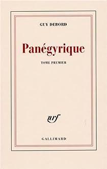 Panégyrique, tome 1 par Debord
