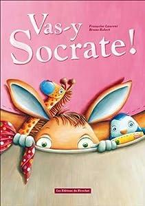 """Afficher """"Vas-y Socrate !"""""""
