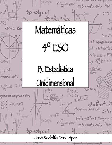 Matem+ticas 41/4 Eso - 13. Estad'stica Unidimensional (Spanish Edition)