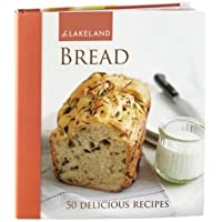 Lakeland Fresh Bread Recipes Book (50 Recipes for Machines & Oven Baked)