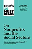 HBR's 10 Must Reads on Nonprofits and the Social Sectors Front Cover