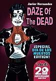DAZE OF THE DEAD: Special Dia de Los Muertos Edition