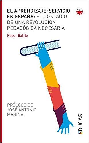 El Aprendizaje-Servicio En España (Educar): Amazon.es: Batlle ...