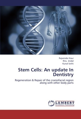 Stem Cells: An update In Dentistry: Regeneration & Repair of the craniofacial region along with other body parts
