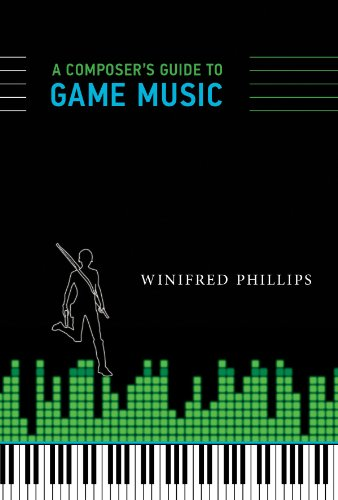 A Composer's Guide to Game Music (The MIT Press)