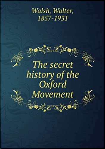 Book The secret history of the Oxford movement.