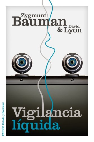 Vigilancia líquida (Spanish Edition) by [Bauman, Zygmunt, David Lyon]
