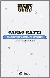 Smart city, smart citizen. Meet the media guru