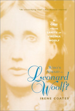 Read Online By Irene Coates - Who's Afraid of Leonard Woolf?: A Case for the Sanity of Virginia (Reprint) (2002-07-16) [Paperback] pdf