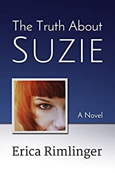 The Truth About Suzie by [Rimlinger, Erica]