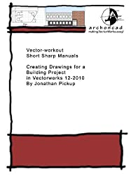 003 Creating Drawings for a Building Project (Short Sharp Manuals) (English Edition)