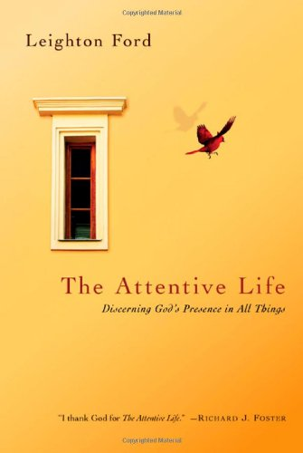 The Attentive Life: Discerning God's Presence in All Things pdf epub