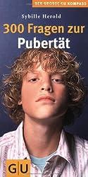 300 Fragen zur Pubertät (Gr. GU Kompass)
