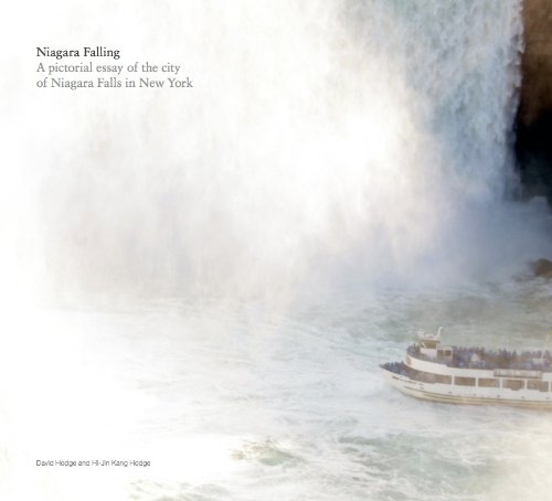 Niagara Falling - A pictorial essay of the city of Niagara Falls in New York