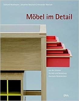Möbel im Detail: aus den Schulen für Holz und Gestaltung Garmisch ...