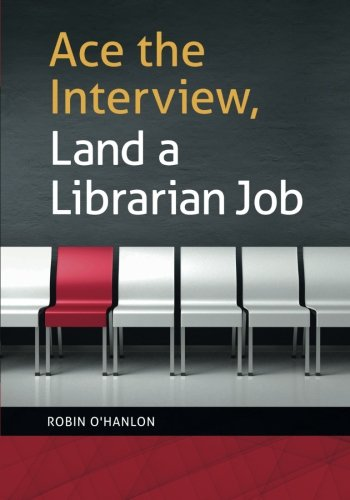 Ace the Interview, Land a Librarian Job by Libraries Unlimited
