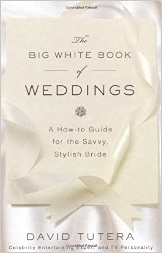 The Big White Book of Weddings: A How-to Guide for the Savvy ...