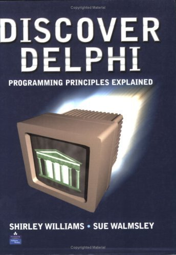 Discover Delphi: Programming Principles Explained (International Computer Science Series) by Shirley Williams (1999-07-14) by Addison-Wesley