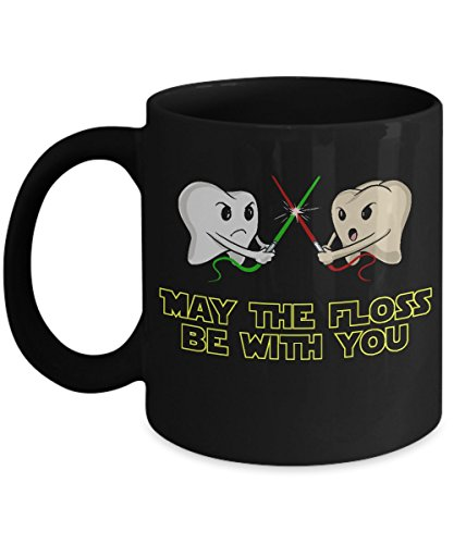 Hygienist Mug - Funny Dental Hygienist Mug - May The Floss Be With You - Unique Coffee Mug Tea Cup 11 Oz. Black - Gifts For Dentist Dental Assistants Students Dentistry