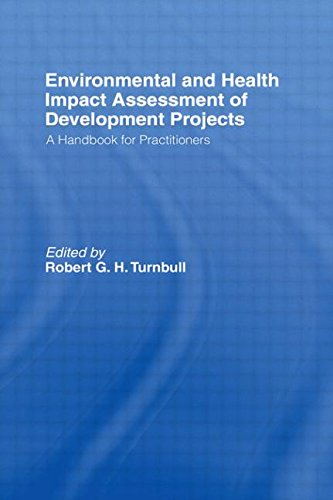 Environmental and Health Impact Assessment of Development Projects: A handbook for practitioners