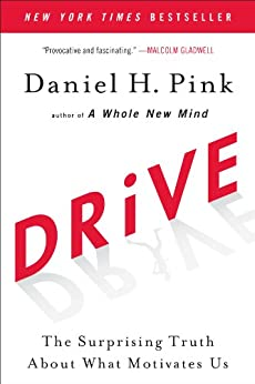 Drive: The Surprising Truth About What Motivates Us by [Pink, Daniel H.]
