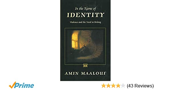 in the name of identity amin maalouf summary