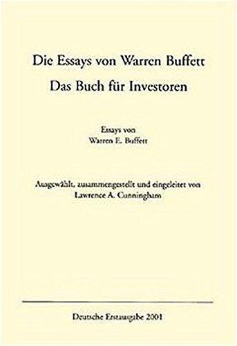 Die Essays von Warren Buffett. Das Buch für Investoren Taschenbuch – 30. Mai 2003 Lawrence A. Cunningham 3812504405 Aktien Börse