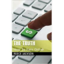 The Truth: How To Earn Online