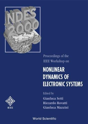 NONLINEAR DYNAMICS OF ELECTRONIC SYSTEMS (Proceedings of the IEEE Workshop)