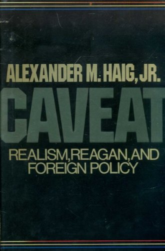 Caveat by Alexander M. Haig Jr