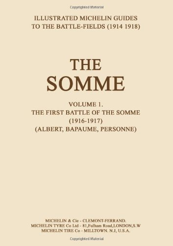 BYGONE PILGRIMAGE.  THE SOMME Volume 1 1916-1917An Illustrated History and Guide to the Battlefields 1914-1918.: v. 1 (Illustrated Michelin Guides to the Battle Fields (1914-1918))