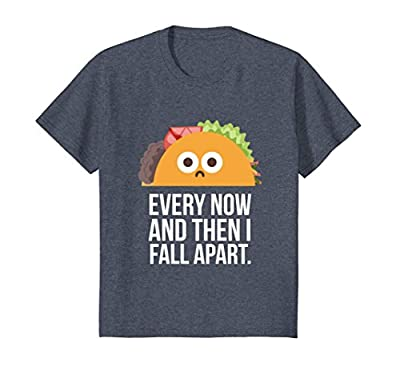 TACO TUESDAY Every now & then I fall apart funny taco shirt