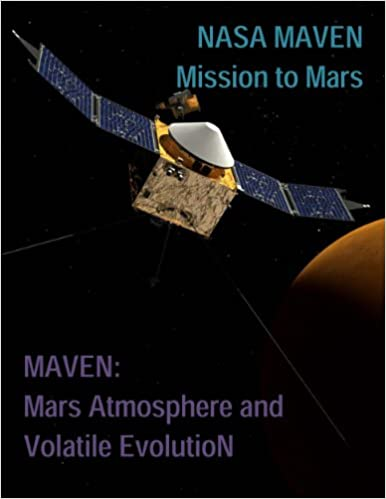 NASA MAVEN: Mission to Mars / MAVEN: Mars Atmosphere and