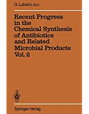 Recent Progress in the Chemical Synthesis of Antibiotics and Related Microbial Products Vol. 2: Volume 2