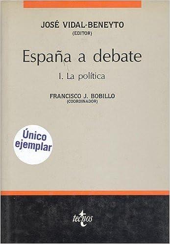 España a debate I. la politica: Amazon.es: Vidal Beneyto, Jose: Libros