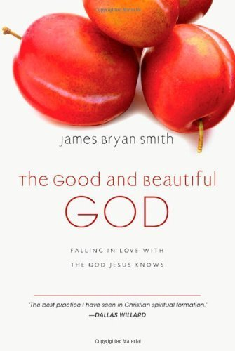 By James Bryan Smith - The Good and Beautiful God: Falling in Love with the God Jesus Knows (5/16/09)