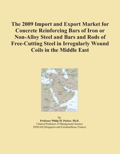 La Importación 2009y mercado de exportación para hormigón reinforcing bocinas de barras de hierro o acero...