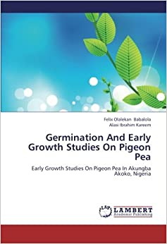Germination And Early Growth Studies On Pigeon Pea: Early Growth Studies On Pigeon Pea In Akungba Akoko, Nigeria