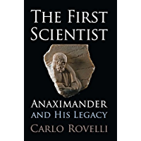 The First Scientist: Anaximander and His Legacy (English Edition)