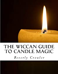 The Wiccan Guide to Candle Magic (Revised Edition)